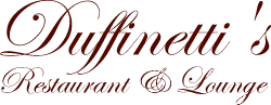 Duffinetti's Restaurant & Lounge